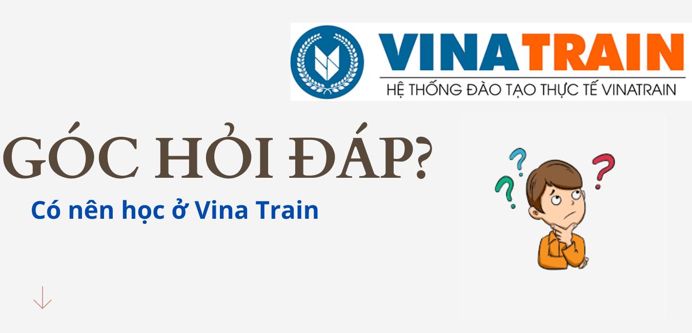 Có nên học ở trung tâm Vina Train không?