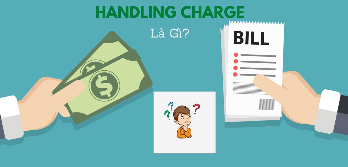 Handling Charge là loại phí gì trong vận tải biển?