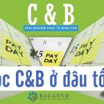 Khóa học C&B ở đâu tốt nhất?