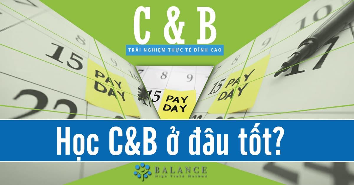 Khóa học C&B ở đâu tốt tại Hà Nội, TPHCM