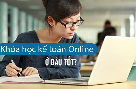Khóa học kế toán Online ở đâu tốt & uy tín