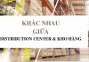 Sự khác nhau giữa trung tâm phân phối và kho hàng là gì?