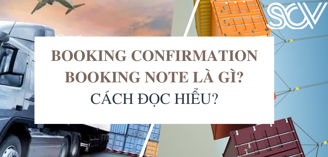 Booking confirmation/ booking note là gì? Cách đọc hiểu?